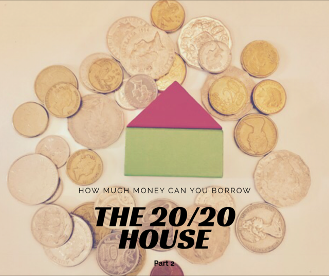 The 20 20 house part 2 how much money can you borrow Borrowing money to build a house