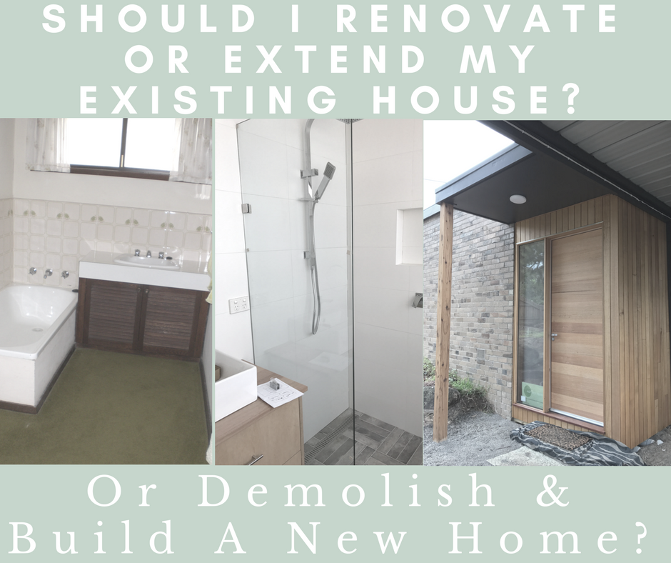 Should I renovate/extend my existing house? Or demolish & build a ...