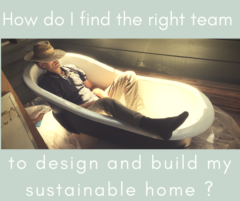 How do i find the right team to design and build my for How to find a good home builder
